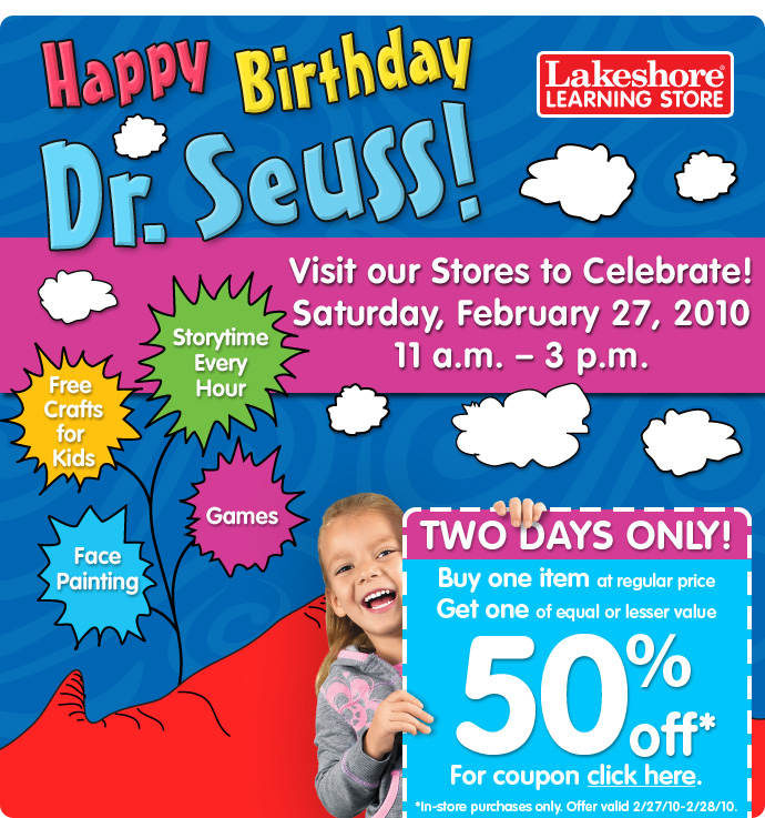 Saturday, February 27...visit our stores to celebrate Dr. Seuss's birthday!